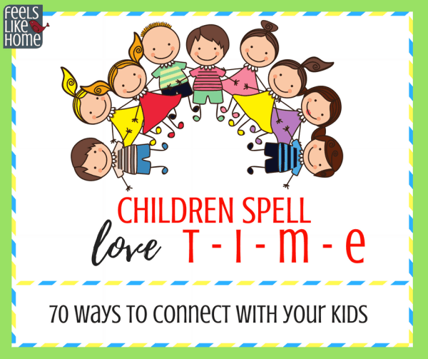 70 easy and fun ways to connect with your kids - 70 simple ideas and tips for things to do to spend time with your kids, real time, not checking your phone and pretending to play time. Ideas for making connections between teachers and students, parents and children, mom and dad and their kids for life.