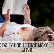 35 Almost Daily Habits That Make Life Great