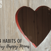 14 awesome habits of very happy moms - how to be content in your role as a working or stay at home mom. Tips, wisdom, and suggestions on how to be a happier mom in every day life. Includes morning and evening routines and self care needs. Inspiration, encouragement, and things to do to improve your mood and attitude toward your kids and family.