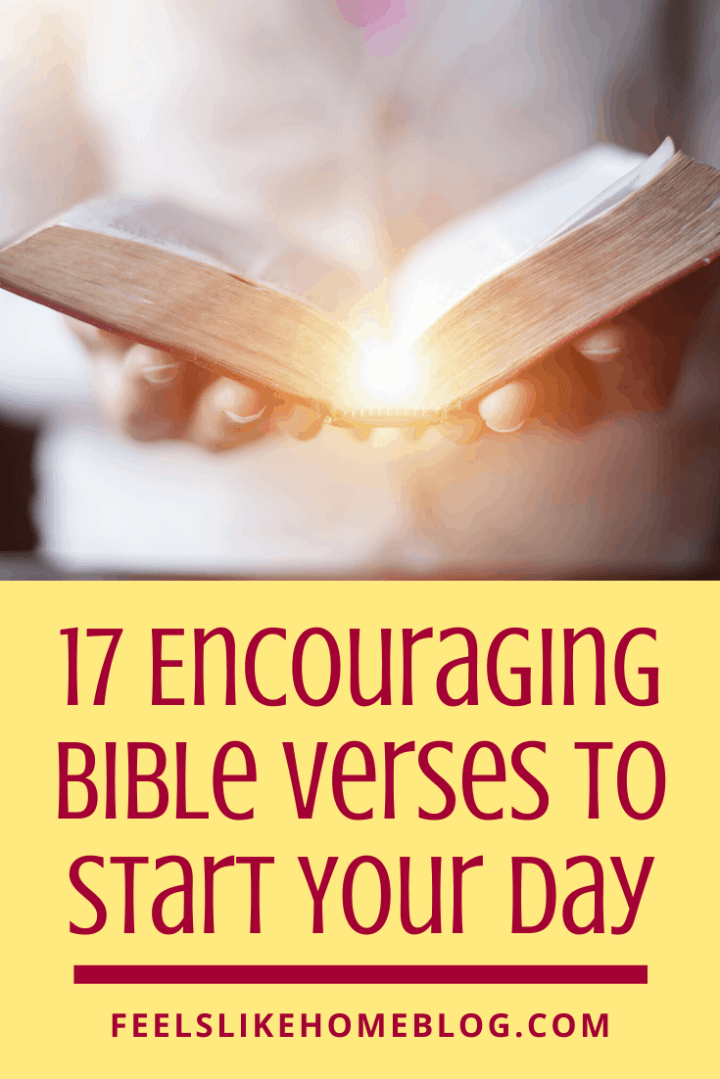 17 Encouraging Bible Verses to Start Your Day - Free Printable