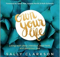 Own Your Life: Living with Deep Intention, Bold Faith, and Generous Love book cover