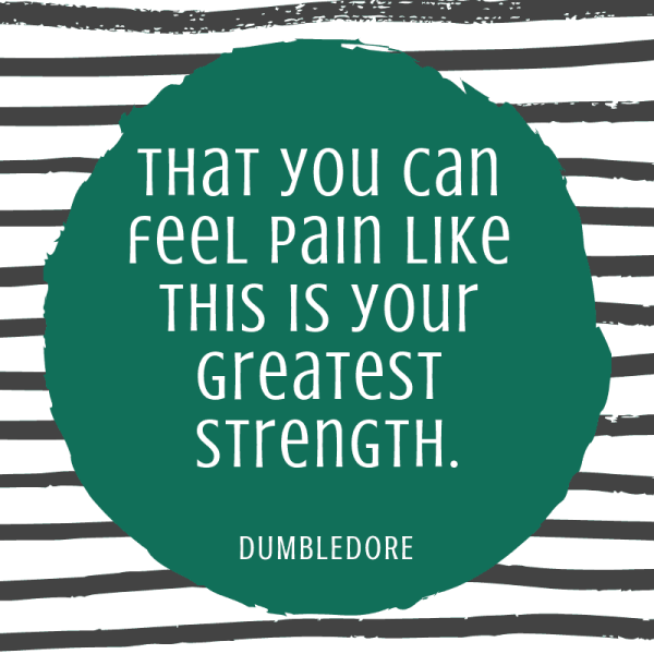 That you can feel pain like this is your greatest strength. You do care. Awesome Harry Potter quotes from Dumbledore, Snape, Harry, Hermione, Sirius, and more. I love all these quotes to live by. The best printable quotes for a tattoo. Meaningful truths.