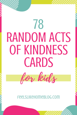 78 random acts of kindness ideas for kids printable cards - This awesome list can be used in school, homeschool, or at home with parents. Some are with siblings, neighbors, friends, and strangers. Fun ways to help people and impact lives. Pay it forward by offering love and sweets to community service workers, first responders, and more.