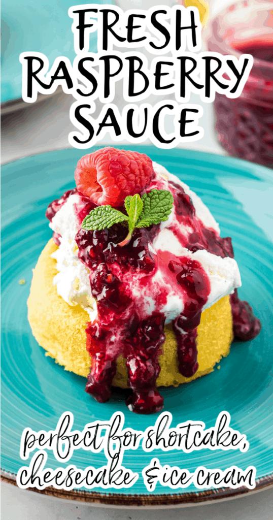 fresh raspberry sauce over homemade whipped cream