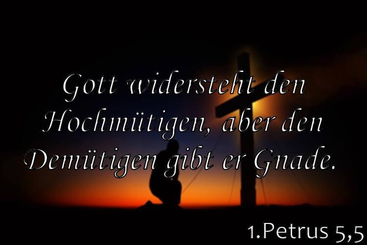 Wochenspruch 35 / 2017: 1.Petrus 5,5: Gott widersteht den Hochmütigen, aber den Demütigen gibt er Gnade.