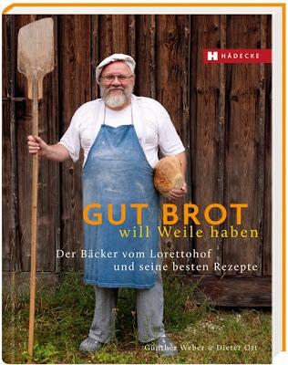 Der längste Titel der Welt oder: how i met Günther Weber oder: sein sensationelles Roggenvollkornbrot oder: gut Brot will Weile haben