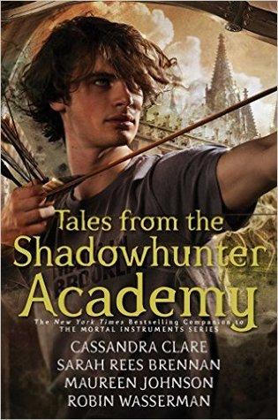 Cassandra Clare - Tales from the Shadowhunter Academy