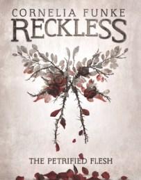 Cornelia Funke - Reckless The Petrified Flesh