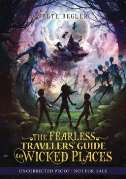 Peter Begler - The Fearless Traveler's Guide to Wicked Places