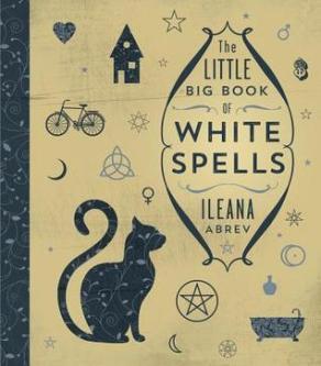 ileana-abrev-the-little-book-of-white-spells