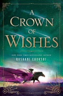 roshani-chokshi-a-crown-of-wishes