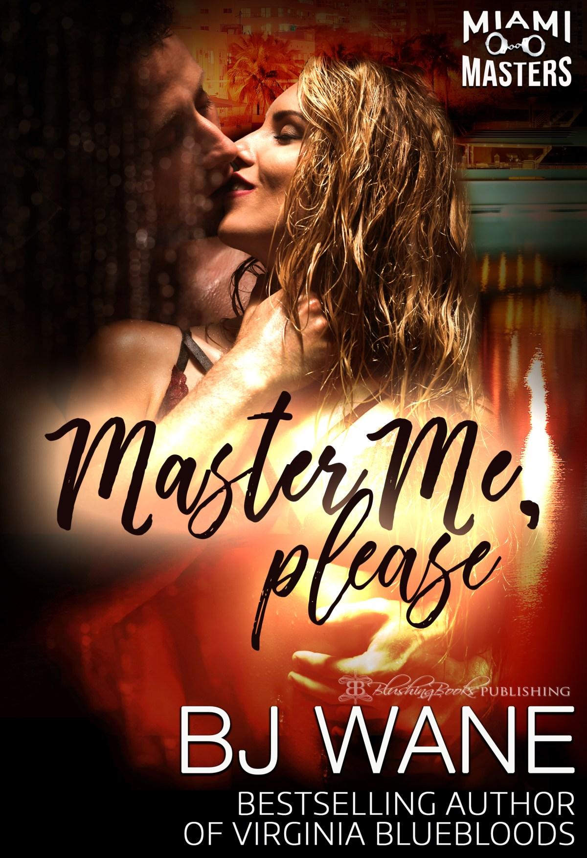 Master Me, Please by BJ Wane