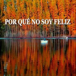 porque_no_soy_feliz
