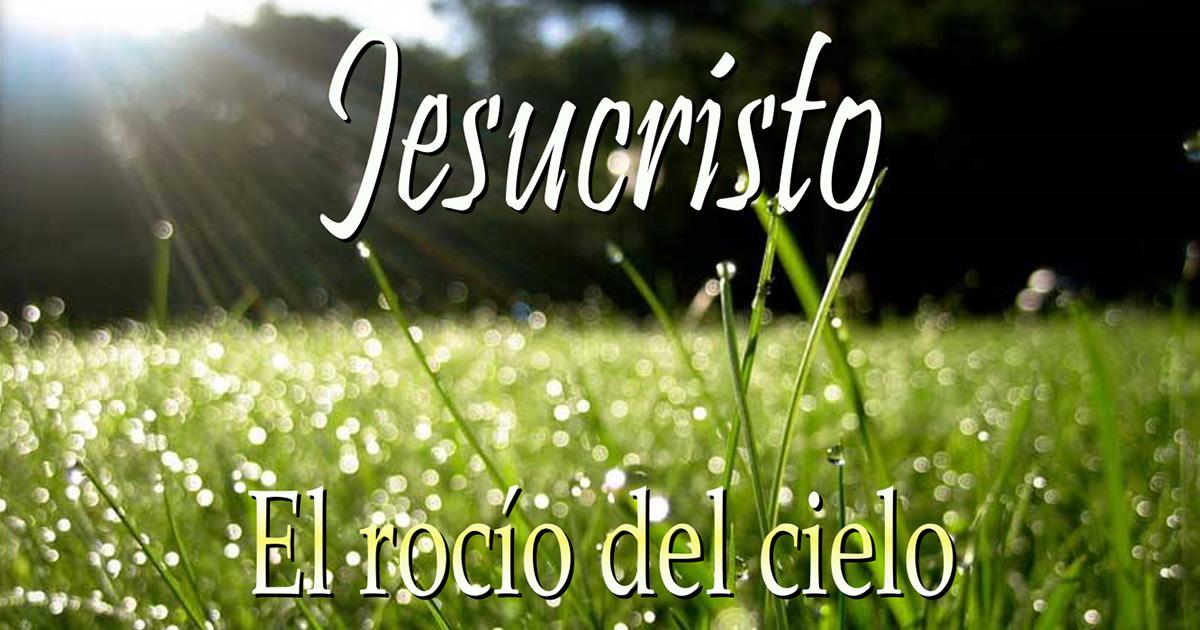 Presentación «Jesucristo, el rocío del cielo»