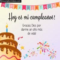 Es mi cumpleaños, gracias Dios por darme un año más de vida