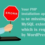 Your PHP Installation Appears to be Missing the MySQL Extension