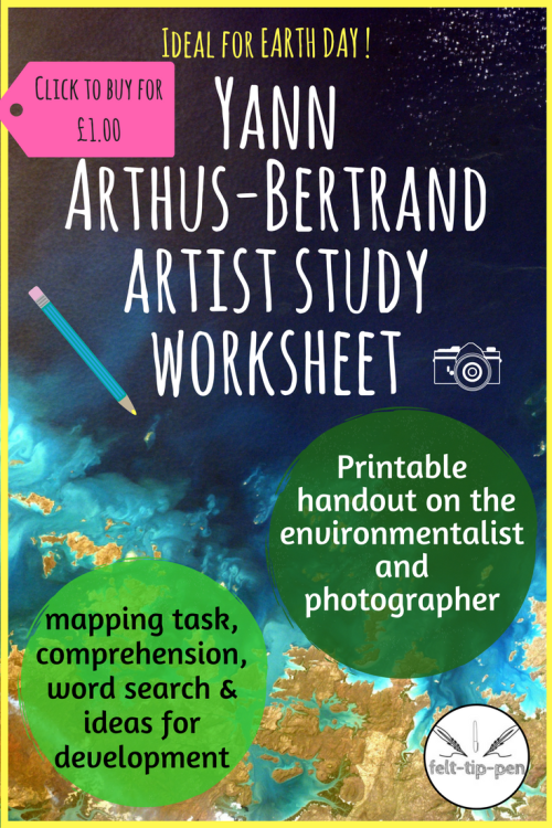 Ideal for Earth Day, this printable handout on the French environmentalist and photographer Yann Arthus-Bertrand includes a comprehension task, practical activity and word search. Also giving development ideas for young artists! A handy resource, ready to deploy, perfect for whole class, extension, independent learning or sub lessons. #artsed #photographyteaching #artiststudy #environmentalart #earthdaylesson