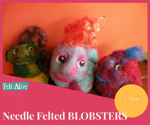 Blobsters Needle Felting Video Tutorial