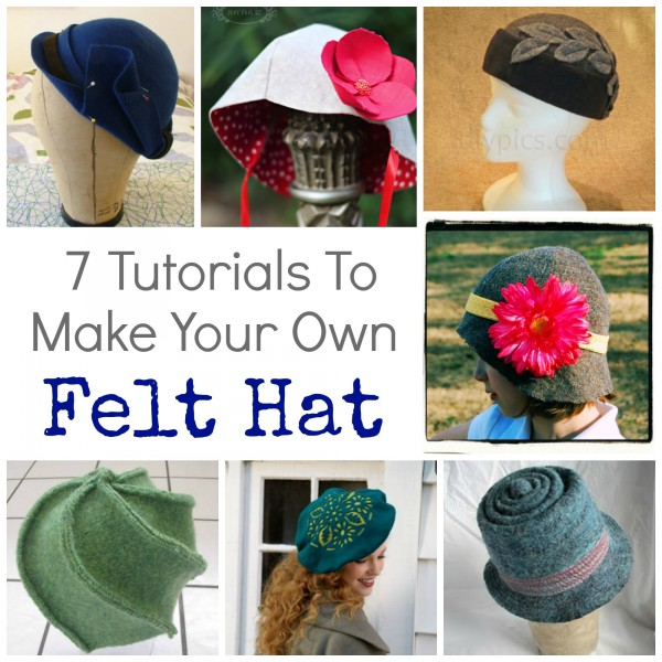 7 felt hat tutorials and patterns for making your own felt hats