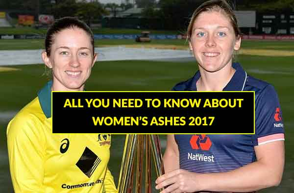All you need to know about Women's Ashes 2017