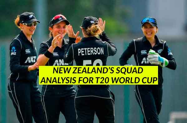 New Zealand Women's Cricket Squad Analysis for T20 World Cup 2018