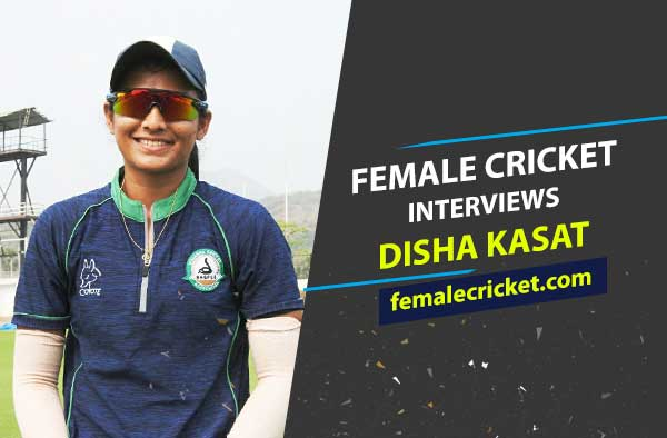 Exclusive : Interview with Disha Kasat - Vidarbha Women's Cricket Player