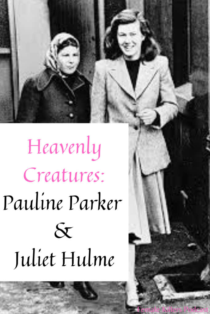 Heavenly Creatures Pauline Parker and Juliet Hulme