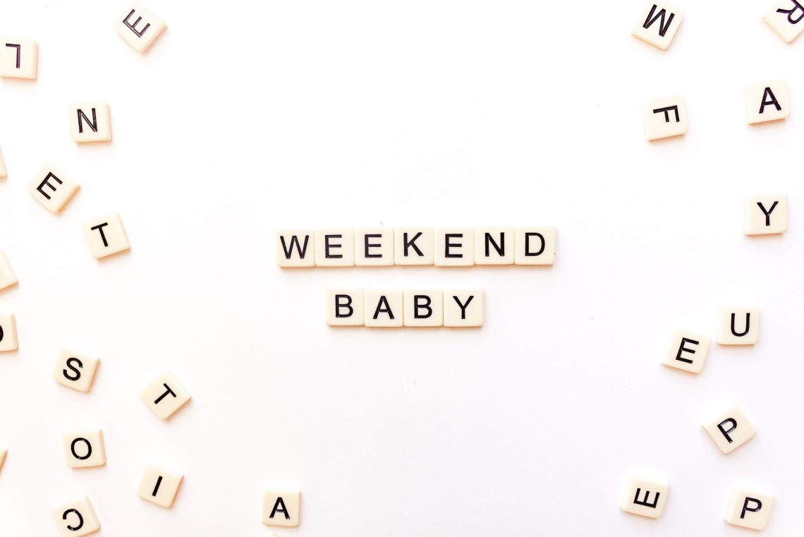 How To Make The Most of a Weekend at Home