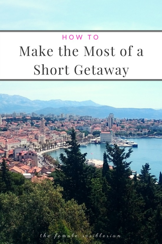 How to Make the Most of a Short Getaway