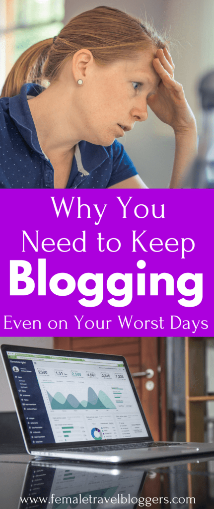 Blogging can be so hard. Some days you feel like all you want to do is give up. If you're having one of those days, read this post to remember why you need to keep blogging even on your worst days. We will remind you why you started your travel blog in the first place. Don't forget to save this to your blogging board to help brighten another blogger's day. #bloggingtips #blogging
