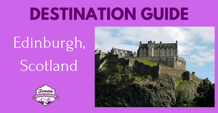Destination Guide for Edinburgh, Scotland