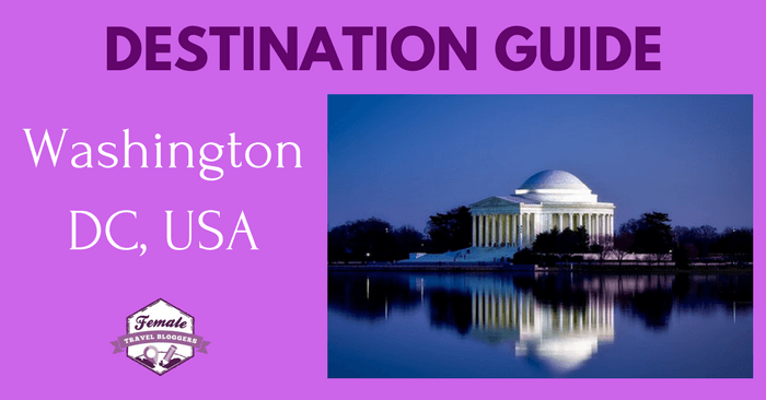 Destination Guide for Washington, DC. USA