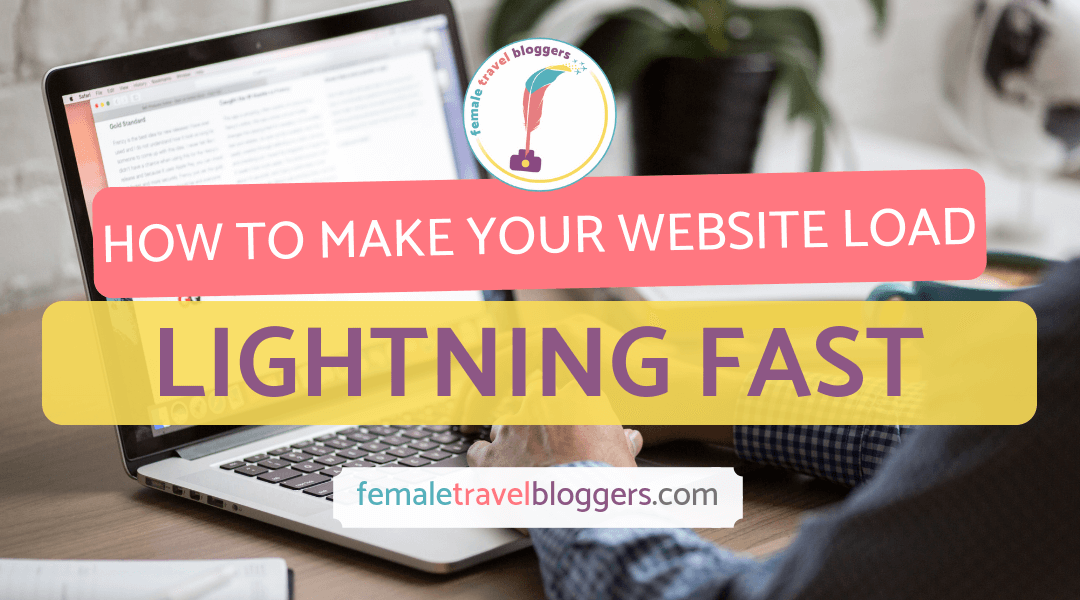 How to Speed up Your WordPress Website: Take Seconds off Your Travel Blog Loading time