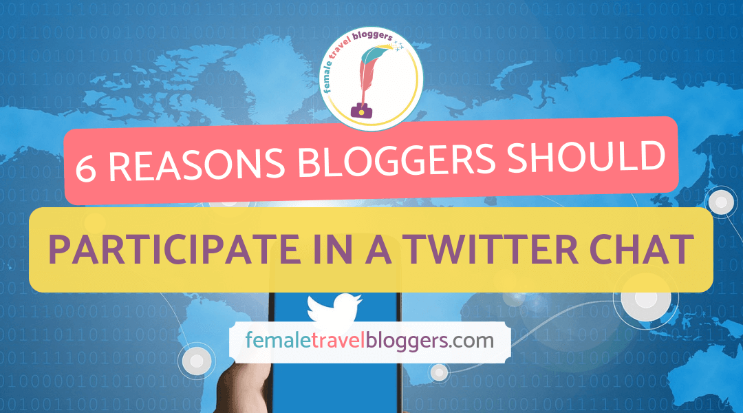 Benefits Of Participating In A Twitter Chat For Travel Bloggers