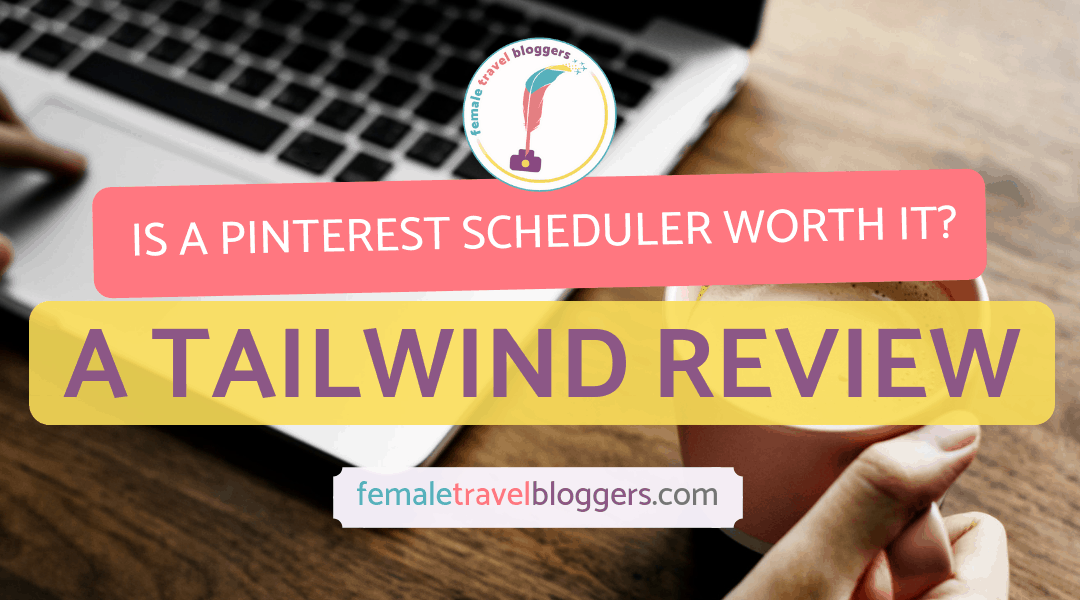 Tailwind Review- Is a Pinterest Scheduling Tool Worth It?