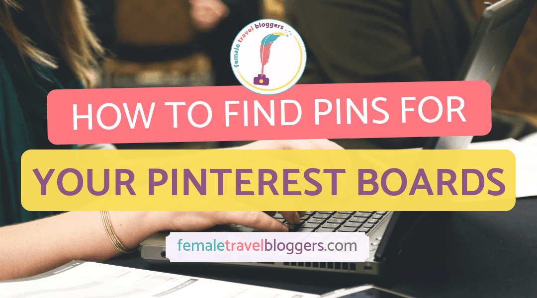 How to Find Pins For Your Pinterest Boards