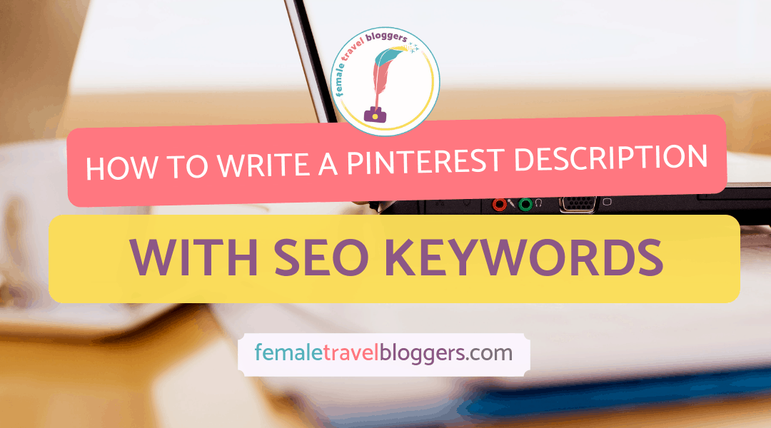 How to Write a Pinterest Description with SEO Keywords