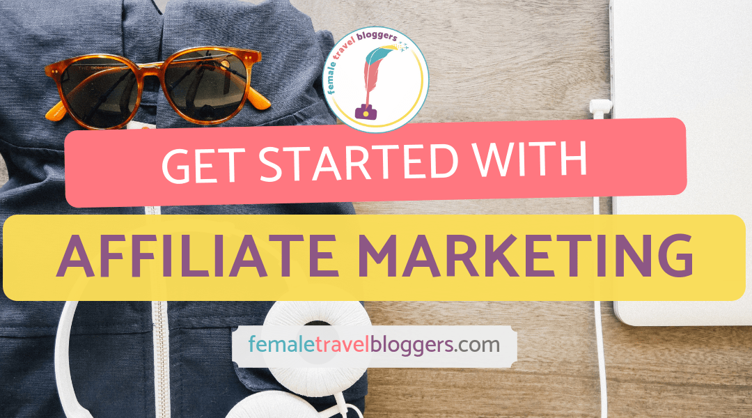 How to Get Started With Affiliate Marketing to Make Your First Dollar