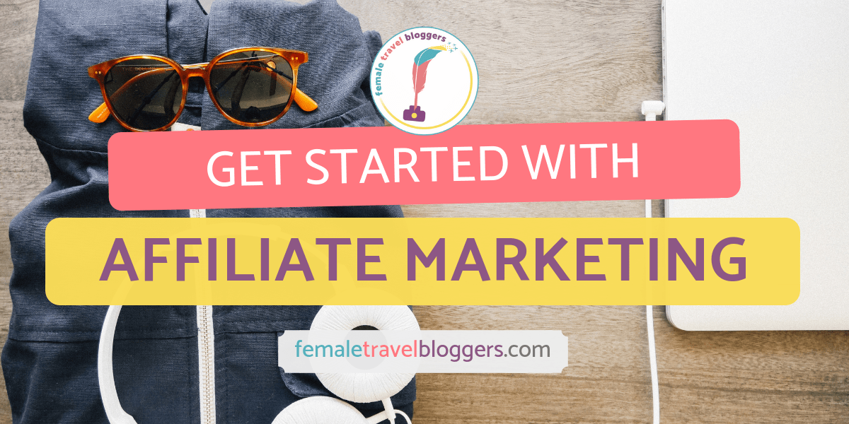 get started with affiliate marketing make your first dollar