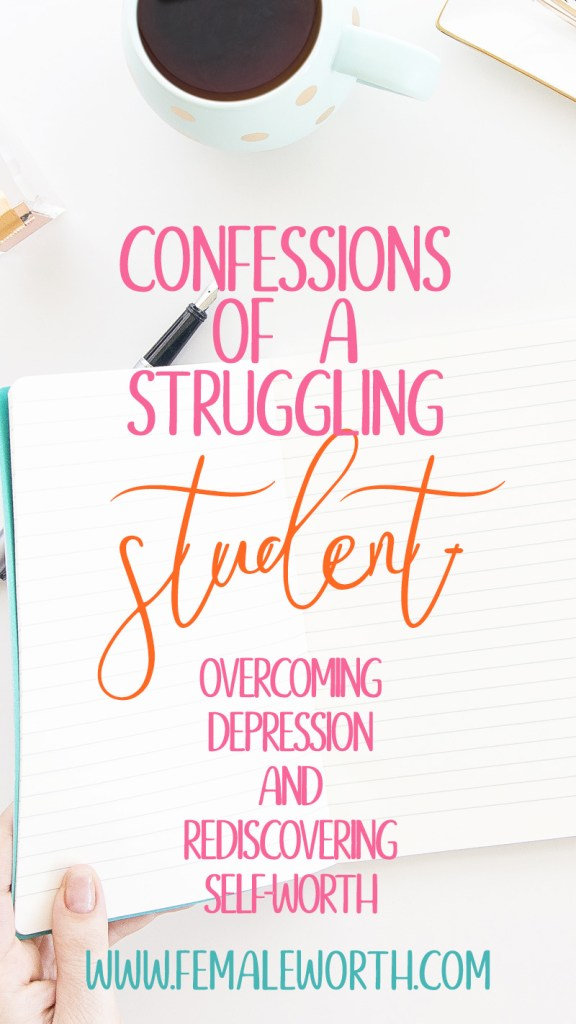 Confessions of a Struggling Student: Overcoming Depression and Rediscovering Self-worth