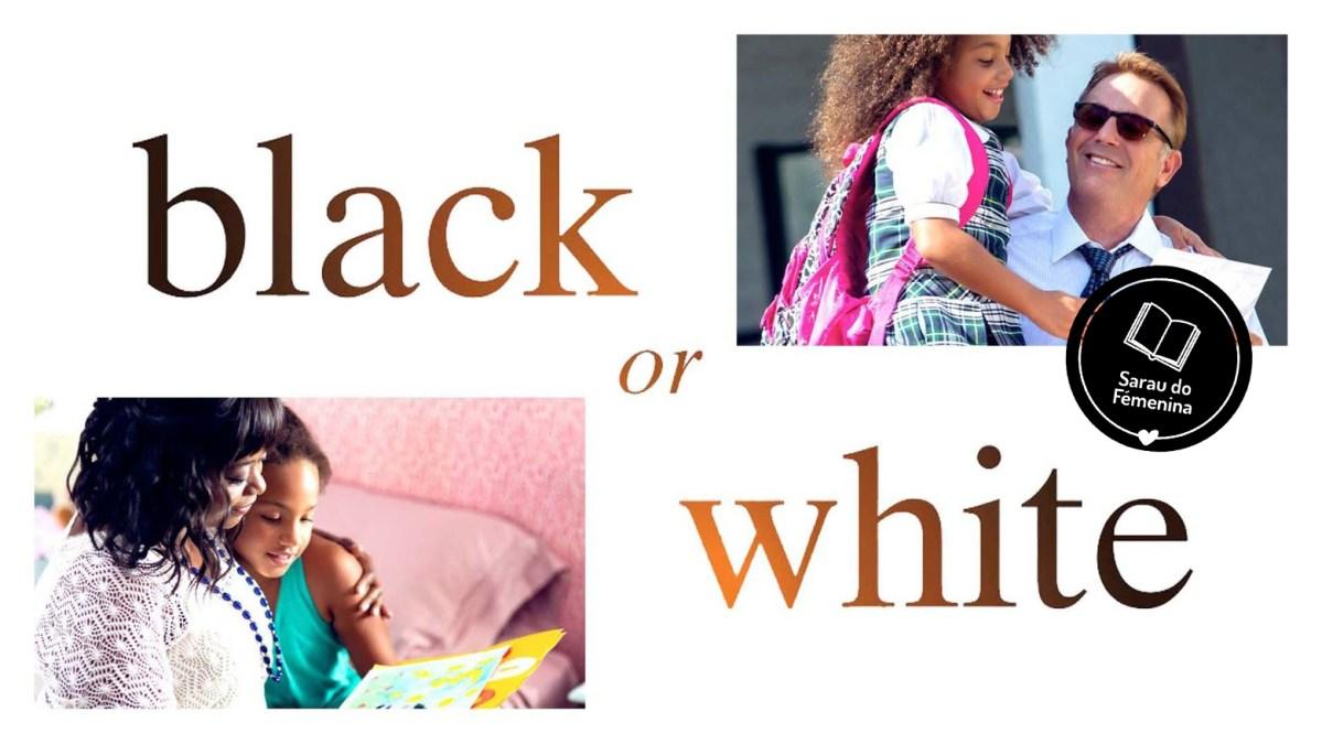 Sobre o filme Preto e Branco....