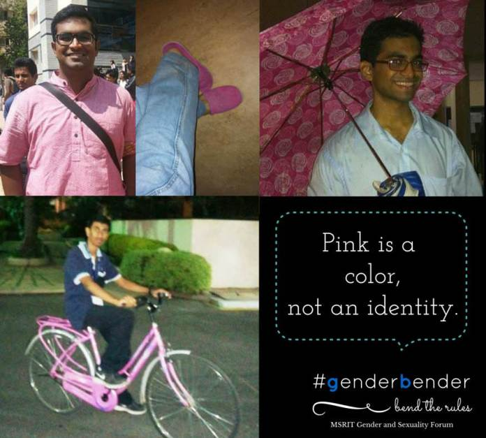 """I love wearing pink kurtas and Pink shirts. Not because I'm Gay. Not Because I'm feminine, but because I like it. Pink is a color, not an identity."" - Vignesh Hariharan, MSR Law ""I'm a man, and I like my pink bicycle!"" - Darshan Dorai ""I like pink. It's a soothing wavelength."" - Tanmay Dangi, NLSIU"