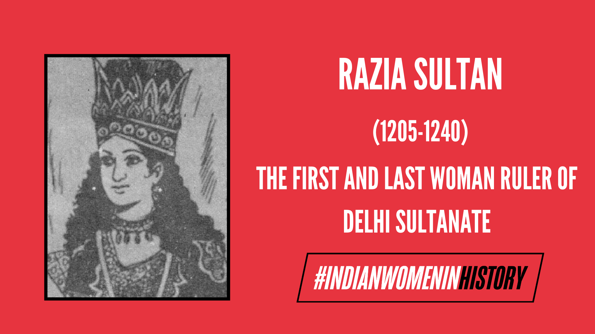 Razia Sultan: The First and Last Woman Ruler of Delhi Sultanate | #IndianWomenInHistory