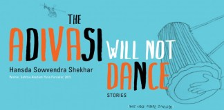 The Adivasi Will Not Dance