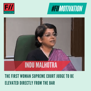 Today, our #FIIMotivation is #InduMalhotra, who is the first woman Supreme Court judge to be elevated directly from the bar. #MondayMotivation
