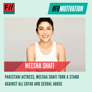 Our #FIIMotivation today is #MeeshaShafi for taking a stand against Ali Zafar & sexual violence and sparking Pakistan's #MeToo movement. Shafi has faced a lot of online harassment since then and we stand in solidarity with her. #MondayMotivation