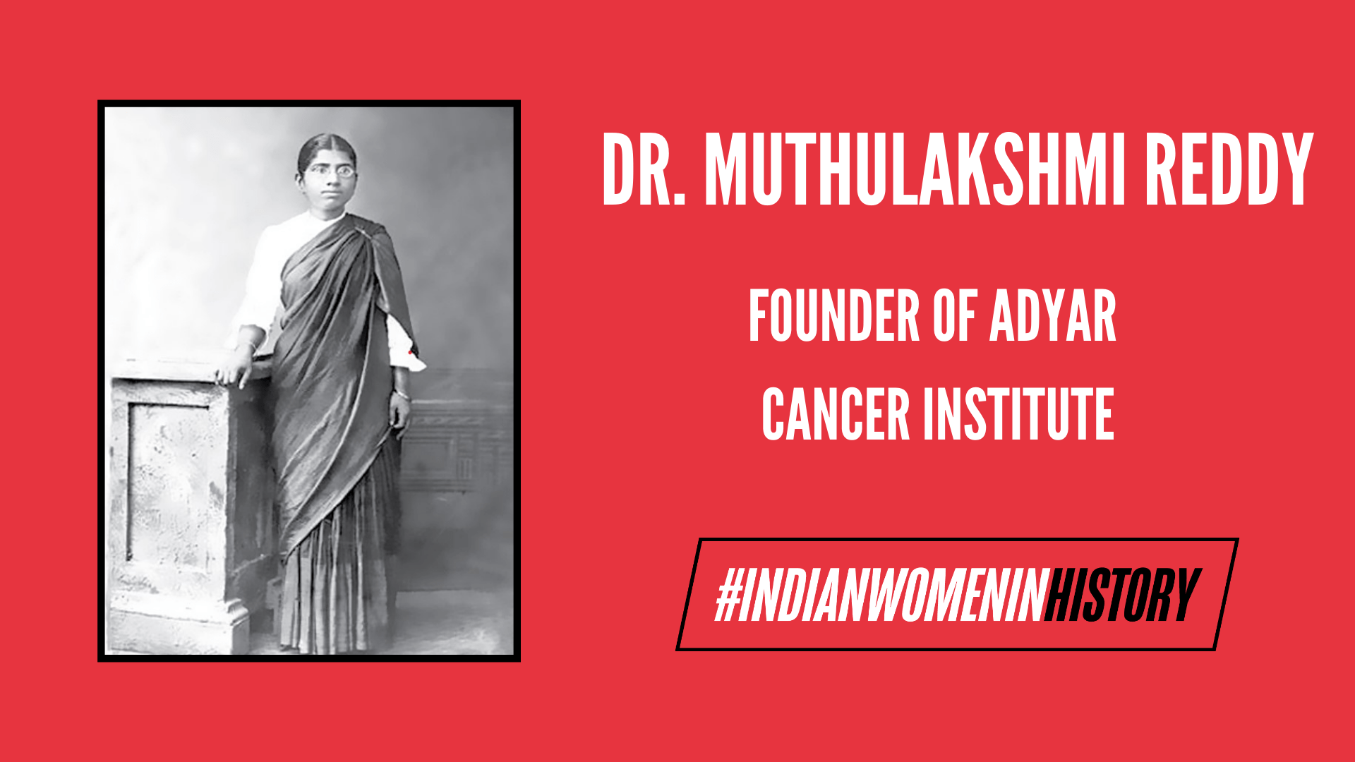 Dr. Muthulakshmi Reddy: Founder Of Adyar Cancer Institute | #IndianWomenInHistory