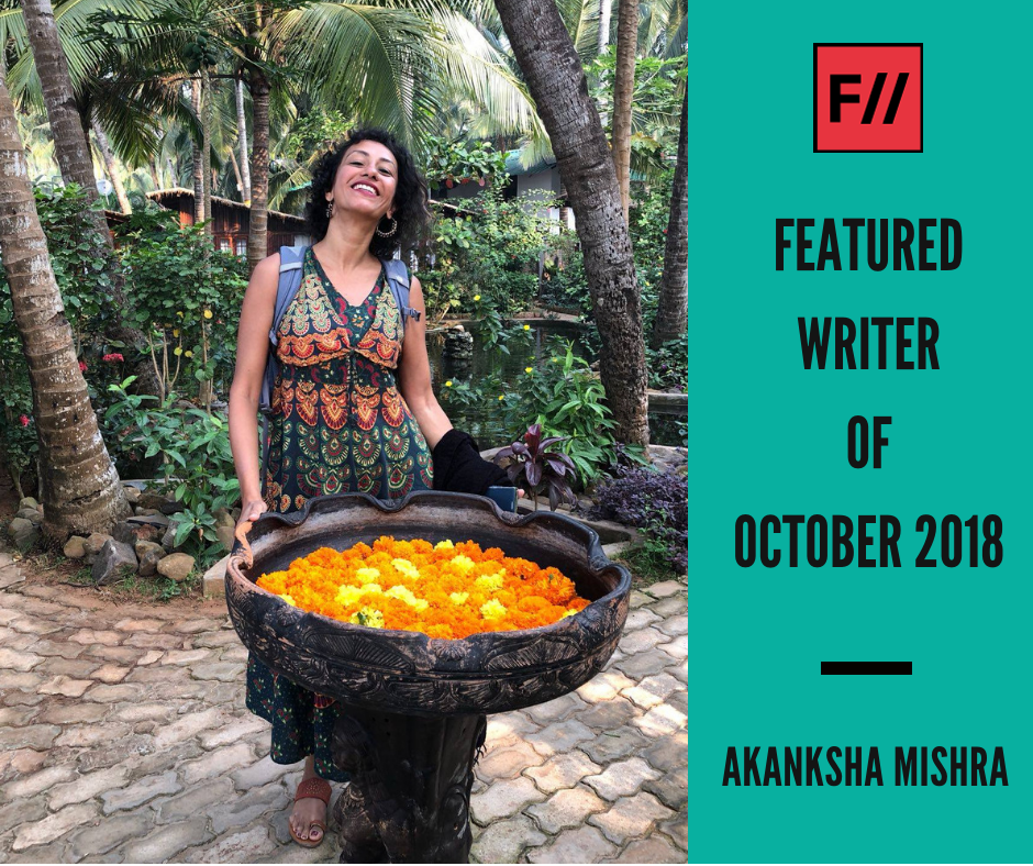 Meet Akanksha Mishra – FII's Featured Writer Of October 2018