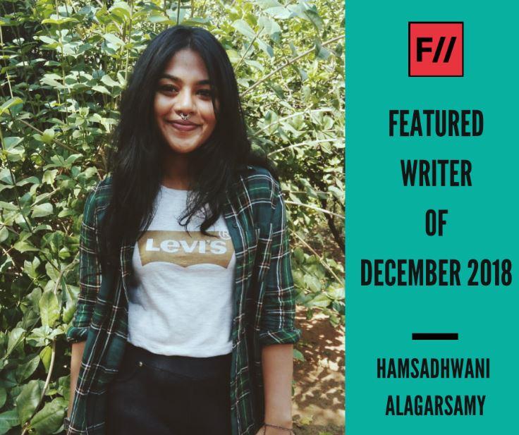 Meet Hamsadhwani Alagarsamy – FII's Featured Writer Of December 2018