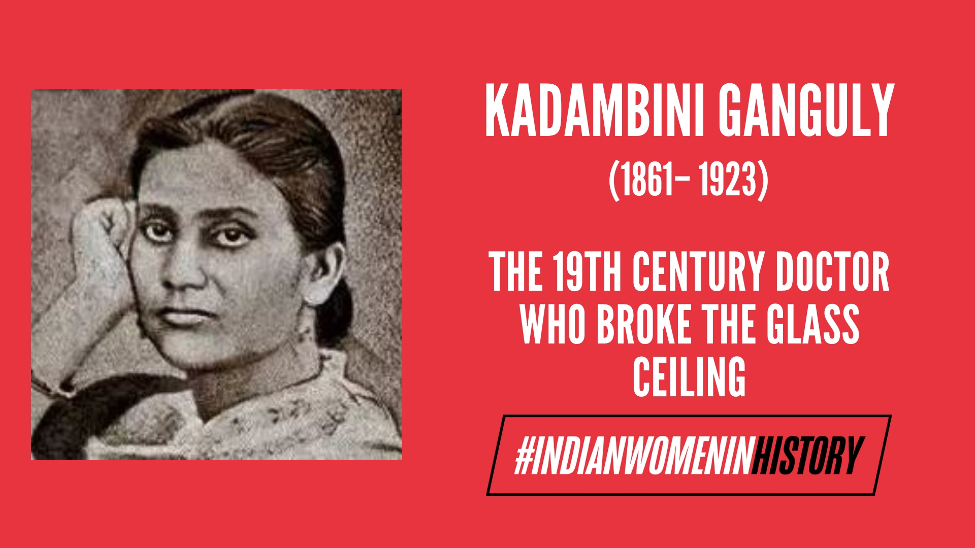 Kadambini Ganguly: The 19th Century Doctor Who Broke The Glass Ceiling   #IndianWomenInHistory